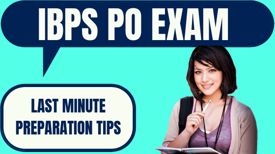 Last Minute Tips for IBPS PO
