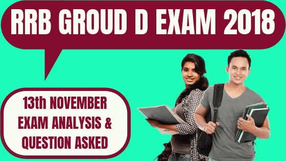 RRB Group D Exam Analysis 13th November