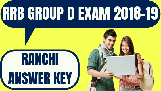 RRB Group D Ranchi Answer Key