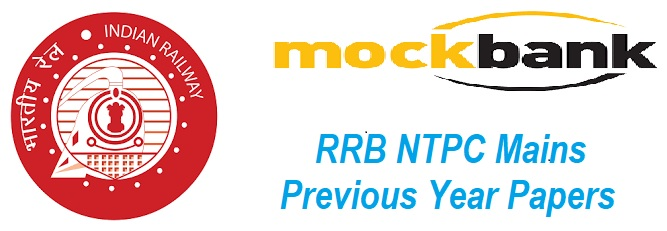 RRB NTPC RRB NTPC Mains Previous Year Papers