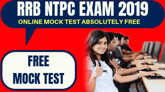 RRB NTPC Free Mock Test 2019-20: Attempt Now for FREE