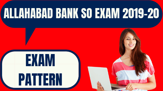 Allahabad Bank SO Exam Pattern