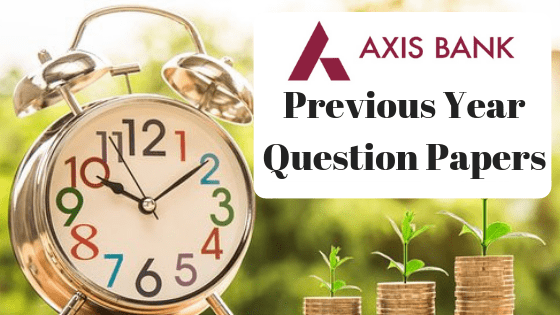 Axis Bank Previous Year Question Papers