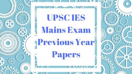 IES Mains Previous Year Papers
