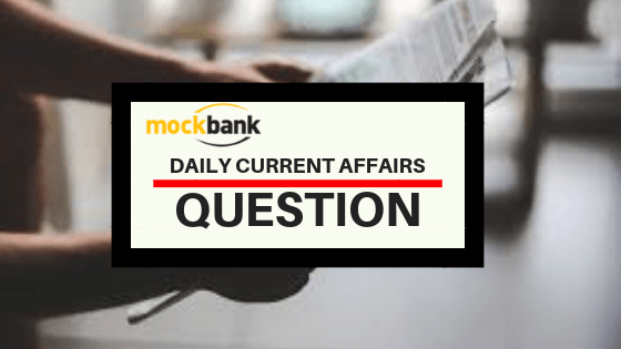 Daily Current Affairs Quiz - 19 July 2019