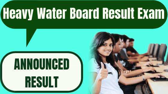 Heavy Water Board Result