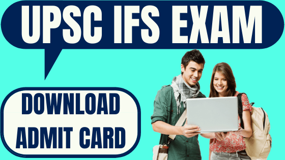 UPSC IFS Admit Card