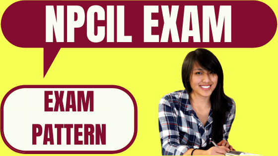 NPCIL Exam Pattern