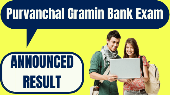 Purvanchal Gramin Bank Result