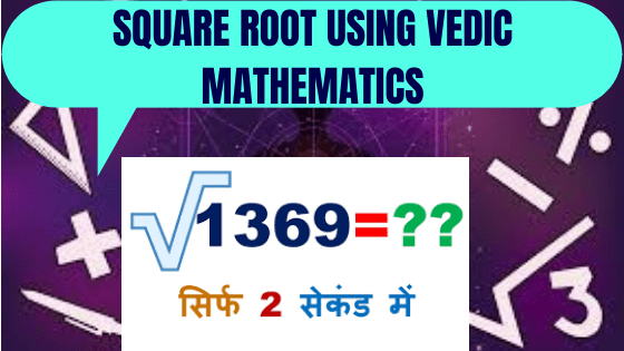 Square Root Using Vedic Mathematics