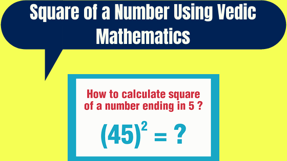 Square of a Number Using Vedic Mathematics