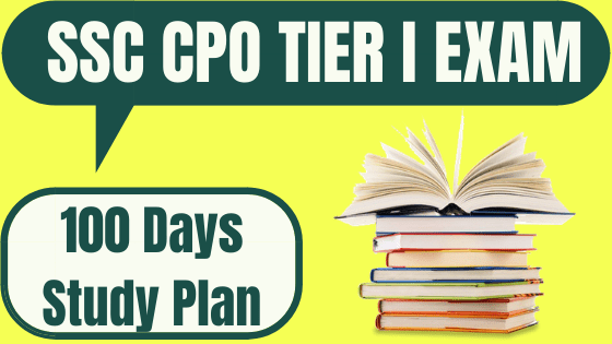 SSC CPO Tier I 100 Days Study Plan
