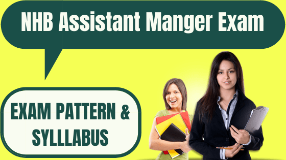 NHB Assistant Manger Exam Pattern & Syllabus