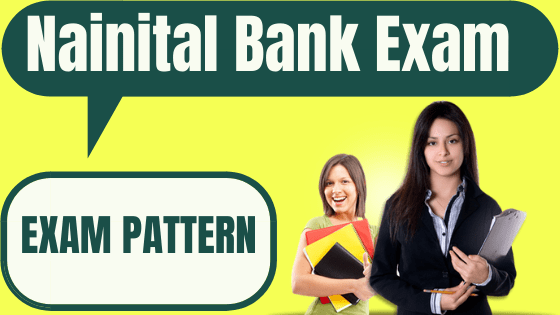 Nainital Bank Exam Pattern