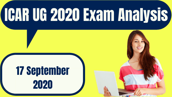 ICAR UG 2020 Exam Analysis for 17 September 2020