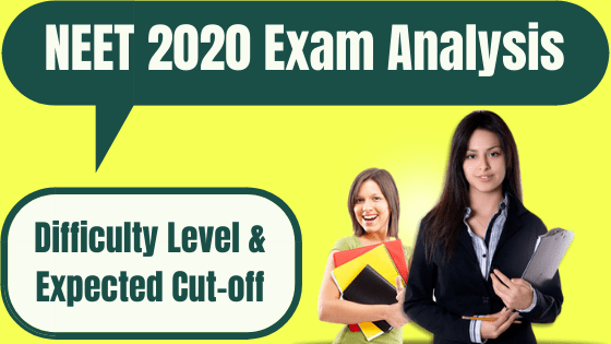 NEET 2020 Exam Analysis, Difficulty Level & Expected Cut-off