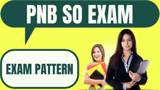 PNB SO Exam Pattern