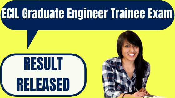 ECIL Graduate Engineer Trainee Result