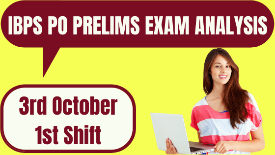IBPS PO Prelims Exam Analysis 3rd October 2020 - 1st Shift