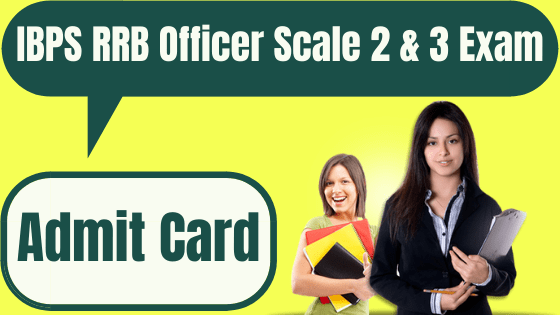 IBPS RRB Officer Scale 2 & 3 Admit Card